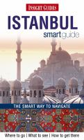 Istanbul smart guide : [where to go, what to see, how to get there] / [compiled by: Pat Yale ; edited by: Maria Lord].