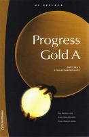 Progress gold: A.: [Engelska A (5) studieförberedande] / [illustrations: Lisa Ericsson ...].