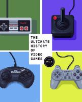 The ultimate history of video games : from Pong to Pokémon and beyond : the story behind the craze that touched our lives and changed the world / Steven L. Kent.