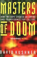 Masters of Doom : how two guys created an empire and transformed pop culture / David Kushner.