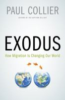 Exodus : how migration is changing our world / Paul Collier.