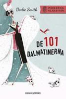 De 101 dalmatinerna / Dodie Smith ; illustrationer: Alex T. Smith ; översättning: Lina Erkelius.