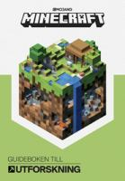 Minecraft - guideboken till utforskning / [svensk redaktion: Malin Esaiasson ... ] ; [manus av Stephahie Milton] ; [övrigt material av Marsh Davies och Owen Jones] ; [illustrerad av Ryan Marsh].