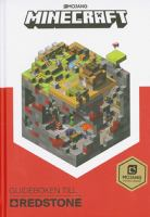 Minecraft - guideboken till Redstone / [svensk redaktion: Malin Esaiasson ...] ; [manus av Craig Jelley] ; [övrigt material av Marsh Davies] ; [illustrerad av Ryan Marsh].