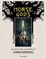 Norse gods / retold and illustrated by Johan Egerkrans ; translated by Susan Beard.