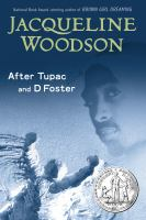 After Tupac & D Foster / Jacqueline Woodson.