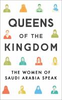 Queens of the kingdom : the women of Saudi Arabia speak / Nicola Sutcliff ; [illustrations: Merieme Mesfioui].