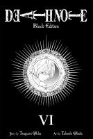 Death note - black edition: 6 / [translation & adaptation: Tetsuichiro Miyaki].
