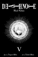 Death note - black edition: 5 / [translation & adaptation: Tetsuichiro Miyaki].