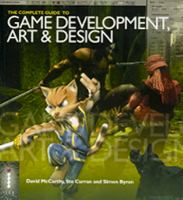 The complete guide to game development, art, and design