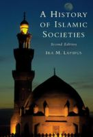 A history of Islamic societies / Ira M. Lapidus.